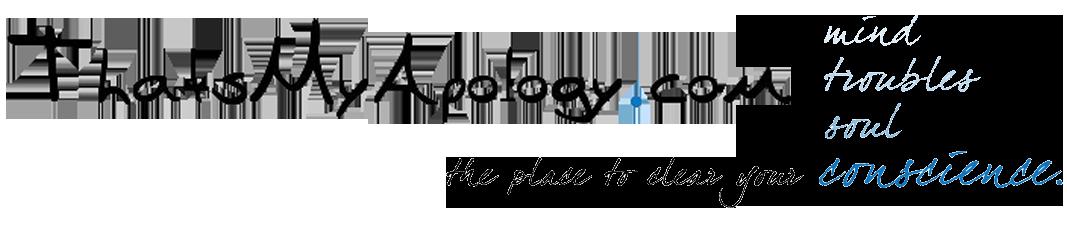 thatsmyapology